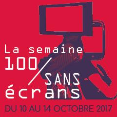 Semaine 100/Sans Ecrans 2017 en photos